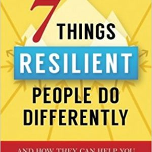Emotional Habits: 7 Things Resilient People Do